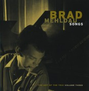 Brad Mehldau: The Art of the Trio Vol. 3: Songs - CD