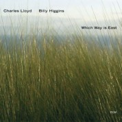 Charles Lloyd, Billy Higgins: Which Way Is East - CD