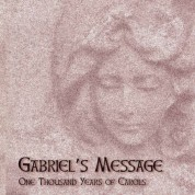 Çeşitli Sanatçılar: Gabriel's Message: One Thousand Years of Carols - CD