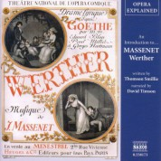 Opera Explained: Massenet - Werther (Smillie) - CD