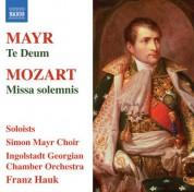 Franz Hauk: Mayr: Te Deum - Mozart: Missa Solemnis - CD