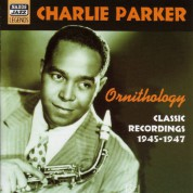 Parker, Charlie: Ornithology (1945-1947) - CD