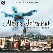 Eyüp Hamiş, Hüseyin Bitmez, Hasan Esen: Nefes İstanbul - Musıc Of Dervishes - CD