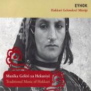 Çeşitli Sanatçılar: Eyhok - Hakkari Geleneksel Müziği - CD