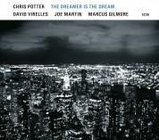 Chris Potter: The Dreamer Is The Dream - CD