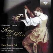 Elena Cecchi Fedi, Cappella di Santa Maria degli Angiolini, Gian Luca Lastraioli: Caccini: Sacred and Secular Songs - CD
