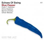 Echoes Of Swing: Blue Pepper - CD