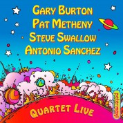 Gary Burton, Pat Metheny, Steve Swallow, Antonio Sánchez: Quartet Live! - CD