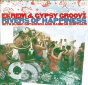 Dusko Goykovich, Ekrem Sajdic &  Gypsy Groovz: Rivers of Happiness - CD