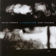 Ralph Towner, Gary Peacock: A Closer View - CD