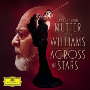 Anne-Sophie Mutter, John Williams: Across the Stars - Plak