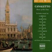 Çeşitli Sanatçılar: Art & Music: Canaletto - Music of His Time - CD
