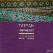 Salih Turhan: Tatyan Havaları - CD