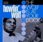 Howlin' Wolf: Wolf At Your Door - Plak
