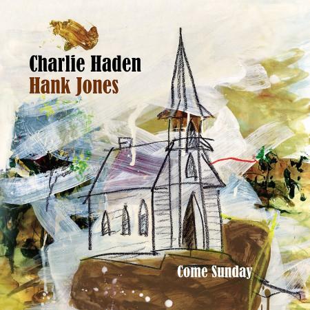 Hank Jones, Charlie Haden: Come Sunday - CD
