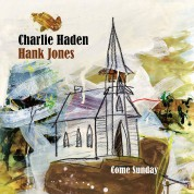 Hank Jones, Charlie Haden: Come Sunday - CD