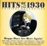 Hits Of The 1930S, Vol. 1 (1930): Happy Days Are Here Again! - CD
