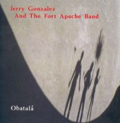Jerry Gonzalez and The Fort Apache Band: Obatala - CD