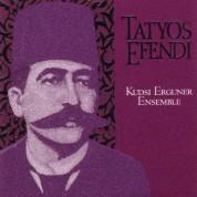 Kudsi Erguner Ensemble: Tatyos Efendi - CD