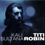 Thierry Titi Robin: Kali Sultana - CD