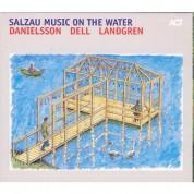 Lars Danielsson, Christopher Dell, Nils Landgren: Salzau Music On The Water - CD
