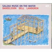 Lars Danielsson, Christopher Dell, Nils Landgren: Salzau Music On The Water - CD