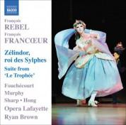 Jean-Paul Fouchécourt: Rebel, F. / Francoeur, F.: Zelindor, Roi Des Sylphes [Opera] / Le Trophee Suite - CD