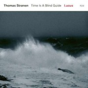 Thomas Stronen, Lucus: Time is A Blind Guide - Plak