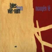 Nguyên Lê: Tales From Viêt-nam - CD