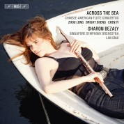 Sharon Bezaly, Singapore Symphony Orchestra, Lan Shui: Across the Sea – Chinese-American Flute Concertos - CD