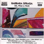 Sfraga, Barbara: Oh!  What A Thrill! - CD