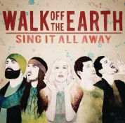 Walk Off The Earth: Sing It All Away - CD