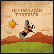 Çeşitli Sanatçılar: Destanlaşan Türküler - Plak
