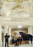 Frank Peter Zimmermann, Enrico Pace: J.S. Bach: Sonatas for Violin and Piano BWV 1014-1019 - DVD
