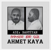 Ahmet Kaya: Adı Bahtiyar - İyimser Bir Gül - Plak