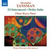 Eliane Reyes: Tansman: 24 Intermezzi - Petite Suite - CD