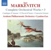 Arnhem Philharmonic Orchestra: Markevitch, I.: Complete Orchestral Works, Vol. 3 - CD