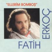 Fatih Erkoç: Ellerim Bomboş - CD