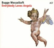 Bugge Wesseltoft: Everybody Loves Angels - CD