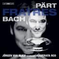 Jörgen van Rijen: Pärt & Bach: Fratres - SACD