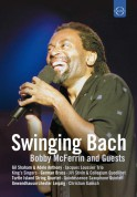 Bobby McFerrin, Gil Shaham, Turtle Island String Quartet, Jacques Loussier Trio, Gewandhausorchester Leipzig, Quintessence Saxophone Quintet, German Brass, The King Singers: Swinging Bach - DVD