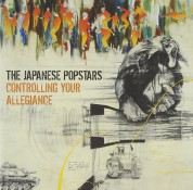 The Japanese Popstars: Controlling Your Allegiance - CD