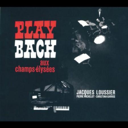 Jacques Loussier: Play Bach: Aux Champs-Elysees - CD