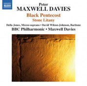 BBC Philharmonic Orchestra, Della Jones, Sir Peter Maxwell Davies, David Wilson-Johnson: Peter Maxwell Davies: Black Pentecost & Stone Litany - CD