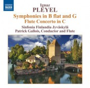 Patrick Gallois: Pleyel: Symphonies in B-Flat Major and in G major - Flute Concerto - CD