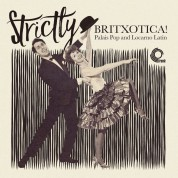 Çeşitli Sanatçılar: Strictly Britxotica! Palais Pop and Locarno Latin - Plak