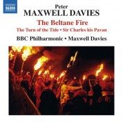 BBC Philharmonic Orchestra, Sir Peter Maxwell Davies: Maxwell Davies: The Beltane Fire, The Turn of the Tide & Sir Charles His Pavan - CD