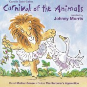 Saint-Saens: Carnival of the Animals / Ravel: Mother Goose (Children's Classics) - CD