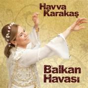 Havva Karakaş: Balkan Havası - CD