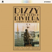 Dizzy Gillespie: Dizzy On The French Riviera - Plak
